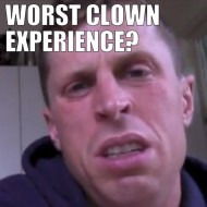 Worst Clown Experience